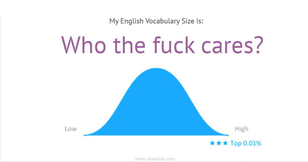 My english vocabulary size is who the fuck cares?